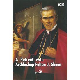 A Retreat With Archbishop Futon J. Sheen