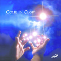 Come in Glory