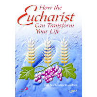 How the Eucharist can Transform Your Life