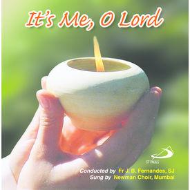It s Me, O Lord