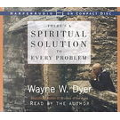 There's A Spiritual Solution to Every Problem CD[ Abridged, Audiobook] [ Audio CD] Wayne W. Dyer (Author, Reader)