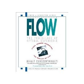 Flow: The Psychology Of Optimal Experience[ Abridged, Audiobook] [ Audio CD] Mihaly Csikszentmihalyi (Author, Reader)