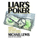 Liar's Poker: Rising Through the Wreckage on Wall Street[ Abridged, Audiobook] [ Audio CD] Michael Lewis (Author, Reader)