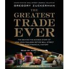 The Greatest Trade Ever: The Behind-the-Scenes Story of How John Paulson Defied Wall Street and Made Financial History[ Audiobook, Unabridged] [ Audio CD] Gregory Zuckerman (Author) , Marc Cashman (Reader)