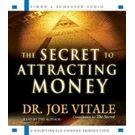 The Secret to Attracting Money[ Abridged, Audiobook] [ Audio CD] Joe Vitale (Author, Reader)