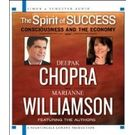 The Spirit of Success: Consciousness and the Economy[ Abridged, Audiobook] [ Audio CD] Marianne Williamson (Author, Reader) , Deepak Chopra (Author, Reader)