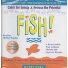 Fish! : A Remarkable Way to Boost Morale and Improve Results[ Unabridged, Audiobook] [ Audio CD] Stephen Lundin (Author) , Harry Paul (Author) , John Christensen (Author) , Mallory Kasdan (Reader)