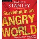 Surviving in an Angry World: Finding Your Way to Personal Peace[ Audiobook, Unabridged] [ Audio CD] Charles F Stanley (Author, Reader)