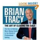 The Art of Closing the Sale: The Key to Making More Money Faster in the World of Professional Selling[ Audiobook, Unabridged] [ Audio CD] Brian Tracy (Author) , Author (Reader)