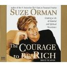 The Courage to Be Rich: The Financial and Emotional Pathways to Material and Spiritual Abundance[ Audiobook] [ Audio CD] Suze Orman (Author, Reader)