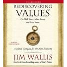 Rediscovering Values: On Wall Street, Main Street, And Your Street[ Audiobook, Unabridged] [ Audio CD] Jim Wallis (Author, Reader)