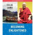 Becoming Enlightened[ Audiobook, Unabridged] [ Audio CD] His Holiness the Dalai Lama (Author) , Jeffrey Ph. D. Hopkins (Editor, Reader, Translator)